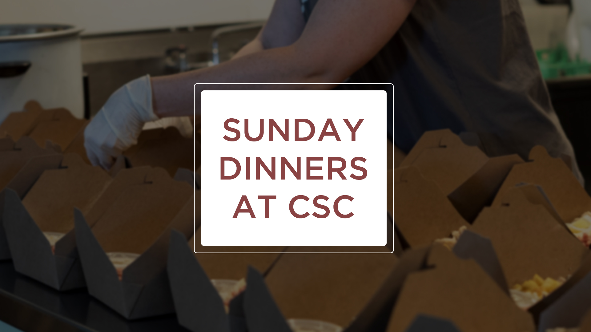 Sunday Dinners at CSC