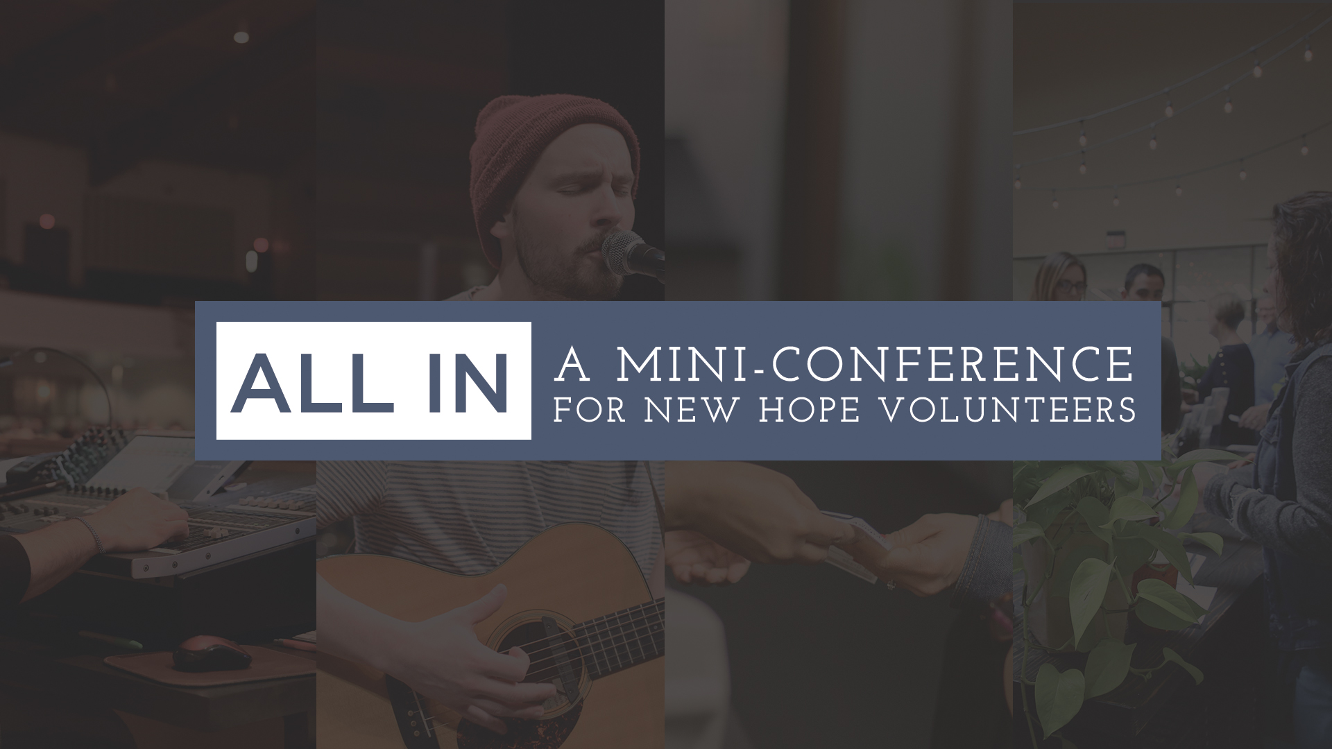 All In: A Mini-Conference for New Hope Volunteers