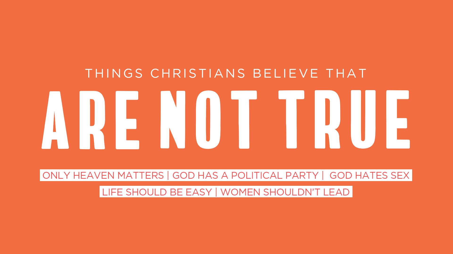 Things Christians Believe That Are Not True