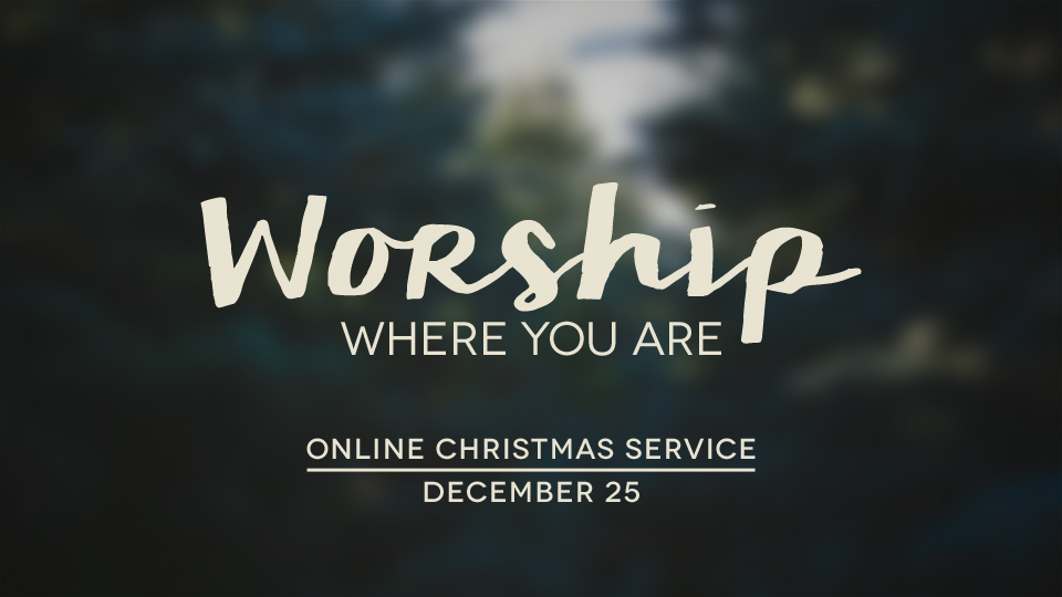 Worship Where You Are