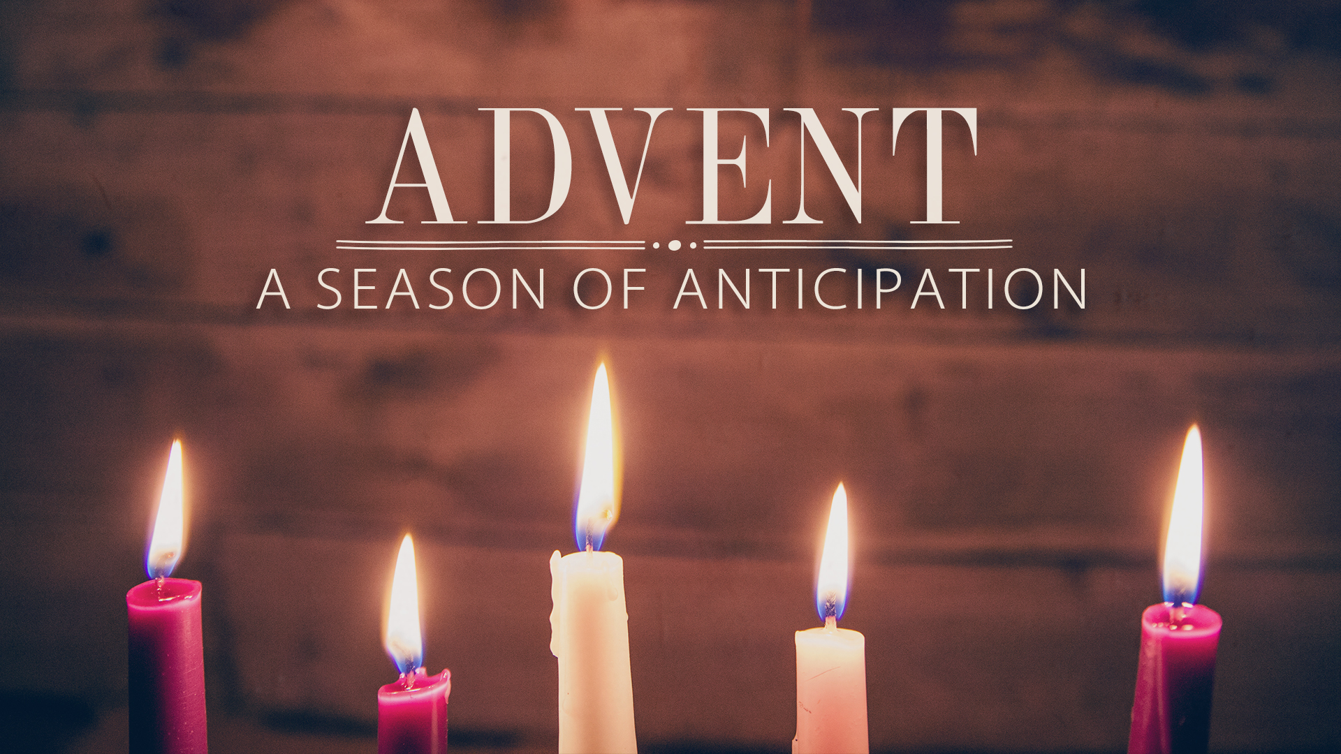 Advent: A Season of Anticipation